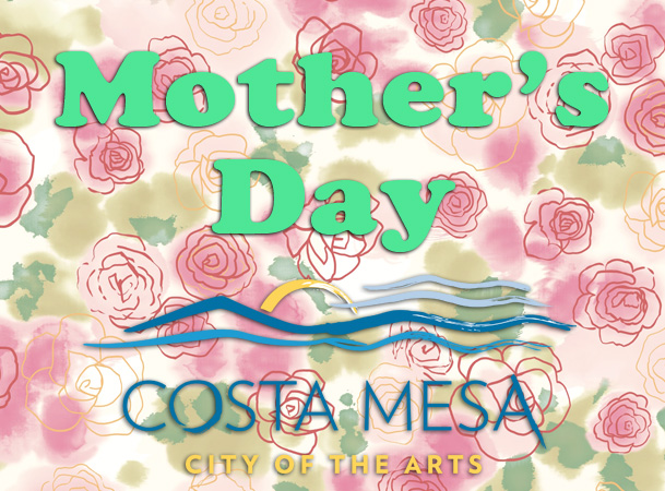 Mothers Day in Costa Mesa