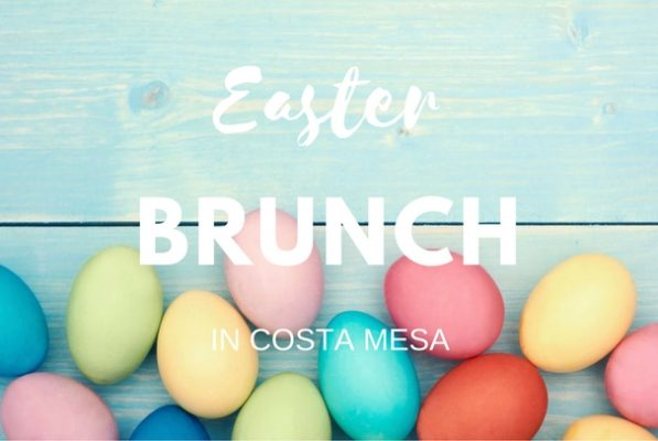 costa mesa restaurants for easter brunch