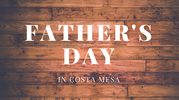 father's day in costa mesa