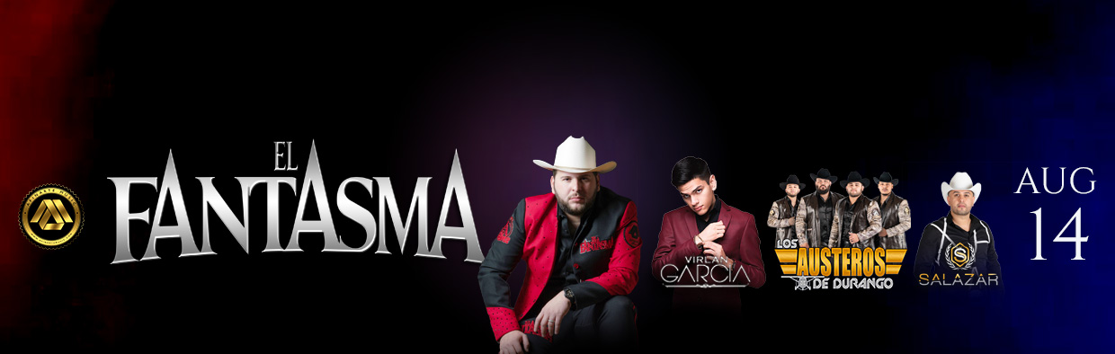 EL FANTASMA WITH VIRLAN GARCIA, LOS AUSTEROS DE DURANGO AND JR. SALAZAR