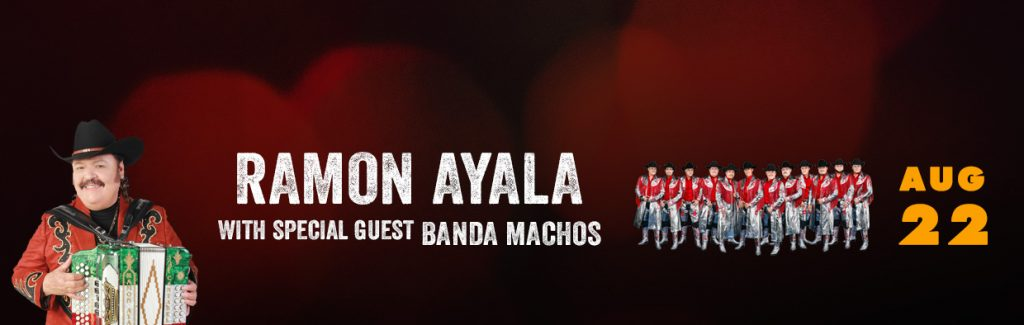 RAMON AYALA WITH SPECIAL GUEST BANDA MACHOS